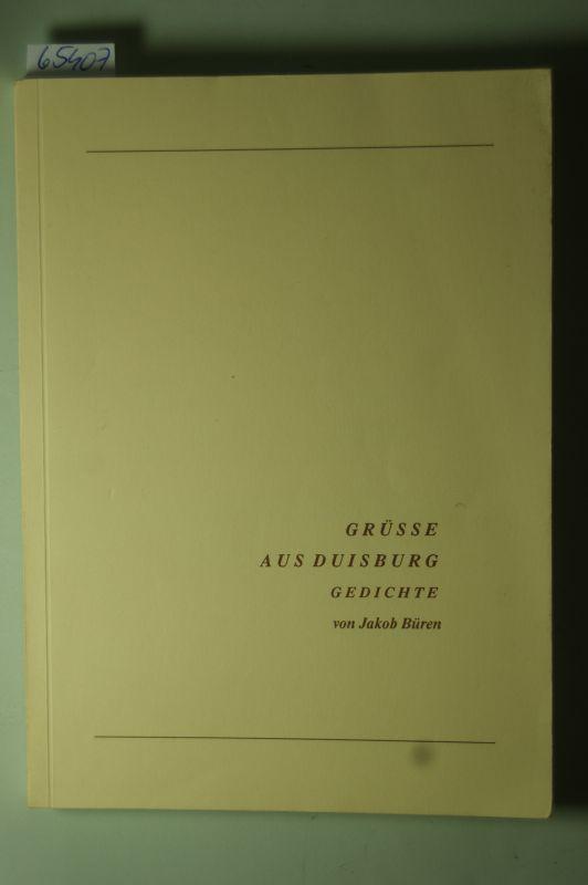 Jakob Büren: Grüsse aus Duisburg. Gedichte