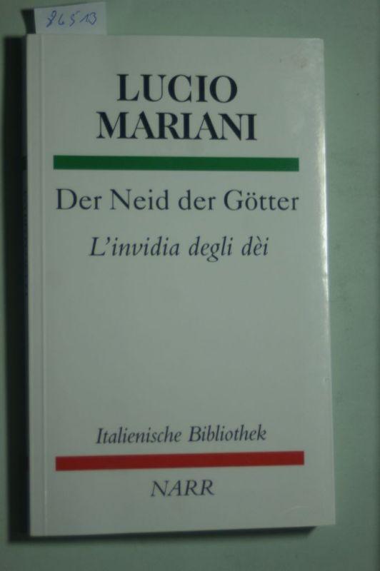 Lucio, Mariani: Der Neid der Götter / L`Invidia degli Dei (Italienische Bibliothek)