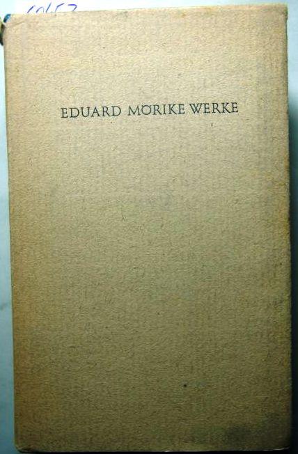 Möricke, Eduard: Eduard Mörike. Werke.