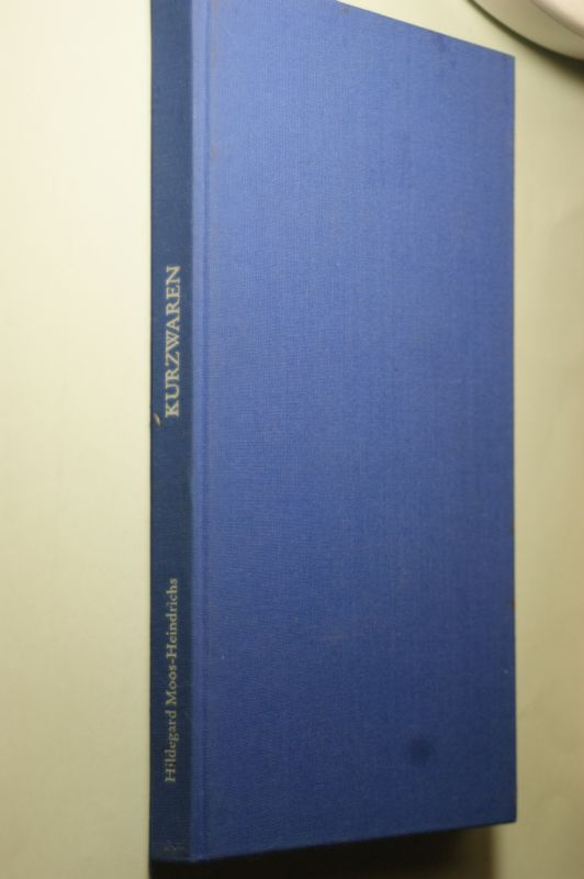 Moos-Heindrichs, Hildegard: Kurzwaren