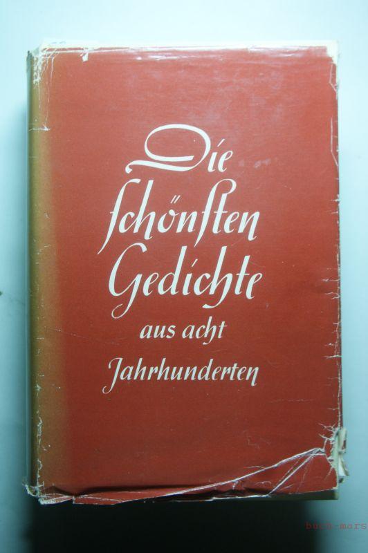 Stephenson, Carl [Hrsg.]: Die schönsten Gedichte aus acht Jahrhunderten hrsg. von Carl Stephenson. Eingel. von Rudolf Hagelstange
