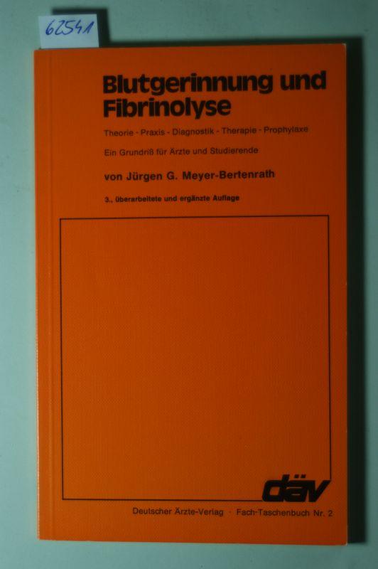 Blutgerinnung und Fibrinolyse : Theorie, Praxis, Diagnostik, Therapie, Prophylaxe.