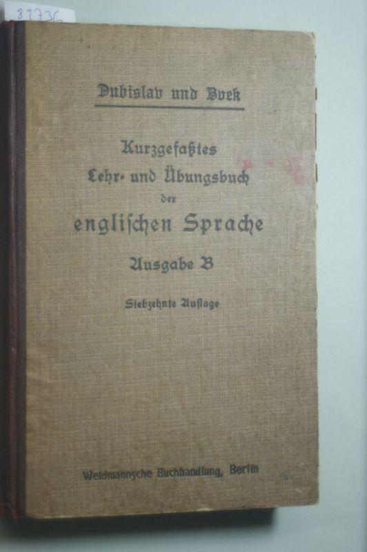 Dubislav, Georg und Paul Boek: Kurzgefaßtes Lehr- und Übungsbuch der englischen Sprache für höhere Lehranstalten. Ausgabe B