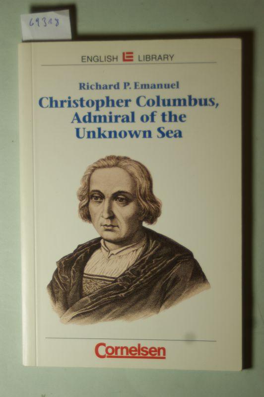 Emanuel, Richard: Cornelsen English Library - Fiction: 8. Schuljahr, Stufe 2 - Christopher Columbus - Admiral of the Unknown Sea: Textheft