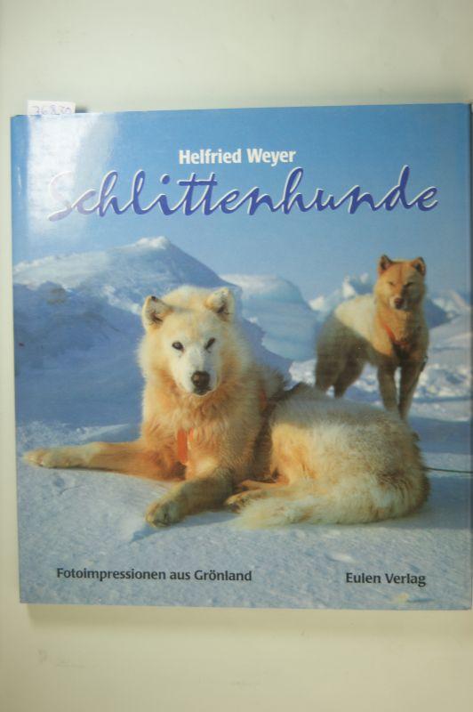 Weyer, Helfried, Jack London und Knud Rasmussen: Schlittenhunde