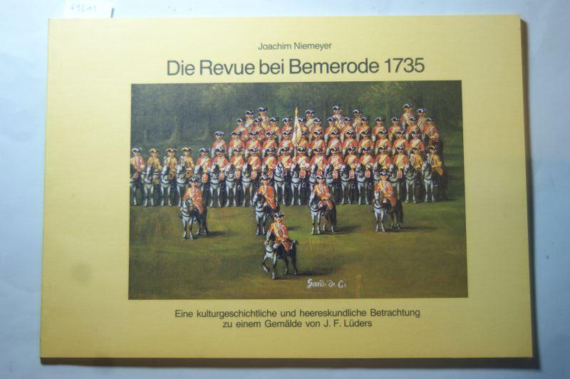 Niemeyer, Joachim: Die Revue bei Bemerode 1735. Eine kulturgeschichtliche und heereskundliche Betrachtung zu einem Gemälde von J. F. Lüders.