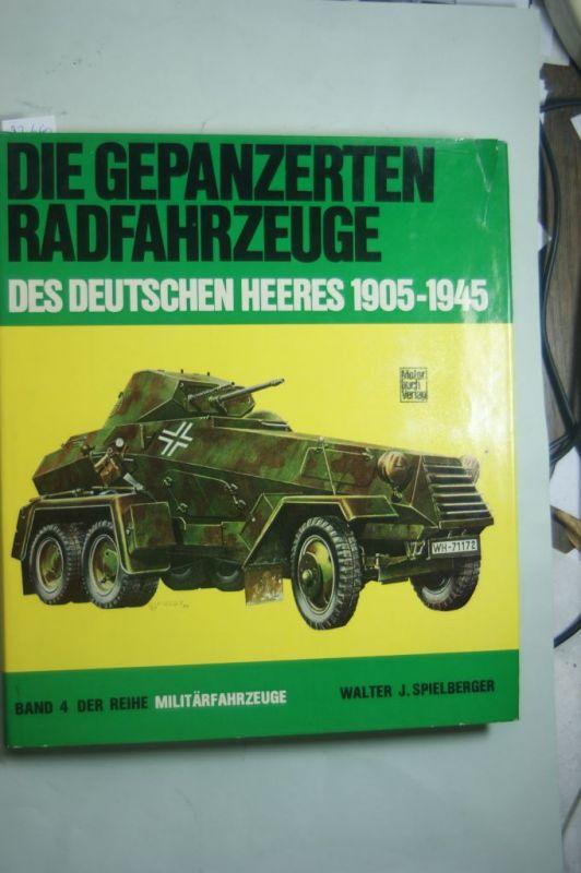 Spielberger, Walter J.: Militärfahrzeuge, Bd.4, Die gepanzerten Radfahrzeuge des deutschen Heeres 1905-1945