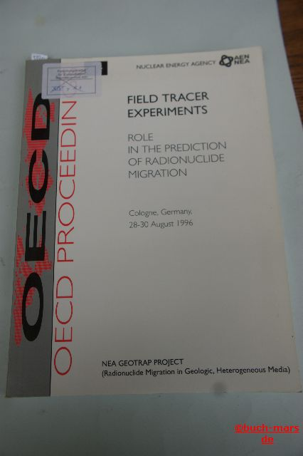 Autorengruppe: Field Tracer Experiments. Role in the Prediction of Radionuclide Migration