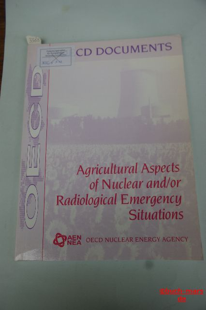 Autorengruppe: OECD Documents. Agricultural Aspects of Nuclear and/or Radiological Emergency Situations