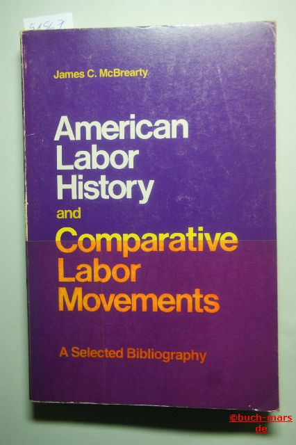 C. McBrearty, James: American Labor History and Comparative Labor Movements : A Selected Bibliography