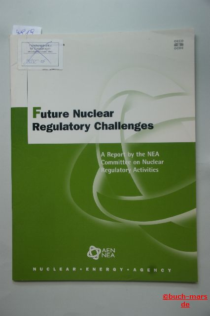 Committee on Nuclear Regulatory Activities: Future Nuclear Regulatory Challenges