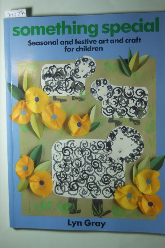 Gray, Lynn and Lyn Gray: Something Special: Seasonal and Festive Art and Craft for Children (Kids` Stuff)