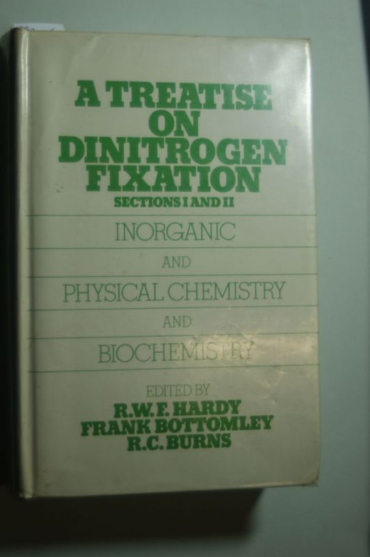 Hardy, R.W.F., etc. and Frank Bottomley: A Treatise on Dinitrogen Fixation: Inorganic and Physical Chemistry and Biochemistry Section 1 & 2