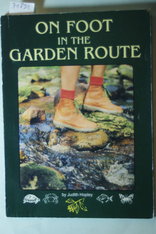 Hopley, Judith: On Foot In The Garden Route
