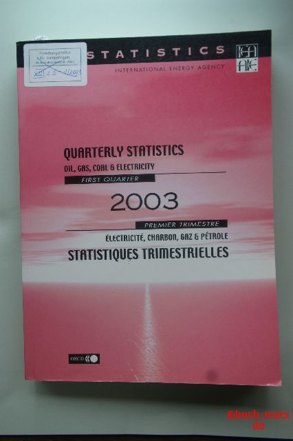 International Energy Agency: Quarterly Statistics Oil, Gas & Electricity. First Quarter 2003.