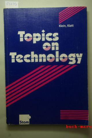 Klein, Jürgen and Gerd Klatt: Topics on Technology