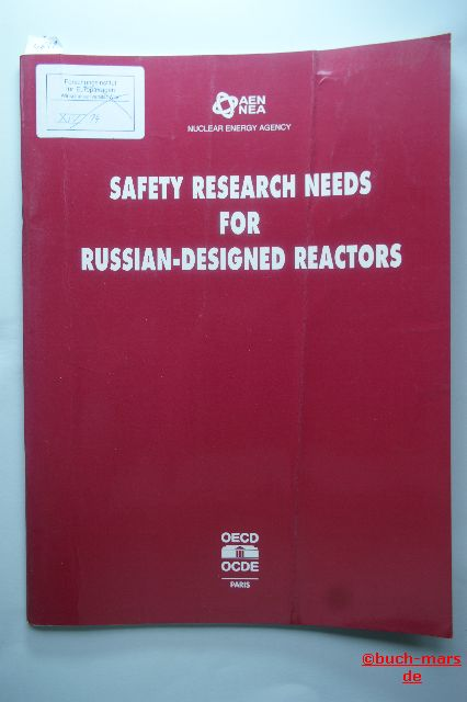 NUCLEAR ENERGY AGENCY: SAFETY RESEARCH NEEDS FOR RUSSIAN-DESIGNED REACTORS