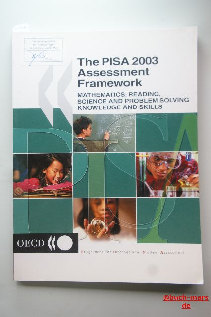 OECD: The PISA 2003 Assessment Framework. Mathematics, Reading, Science and Problem Solving Knowledge and Skills.