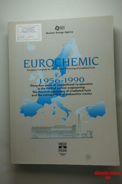 OECD Documents: EUROCHEMIC. European Company for die Chemical Processing of Irradiated Fuels. 1956-1990