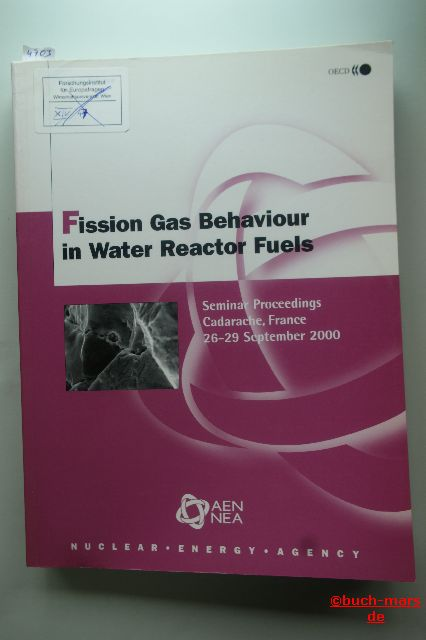 OECD Documents: Fission Gas Behaviour in Water Reactor Fuels. Seminar Proceedings Cadarache, France 26 - 29 September 2000