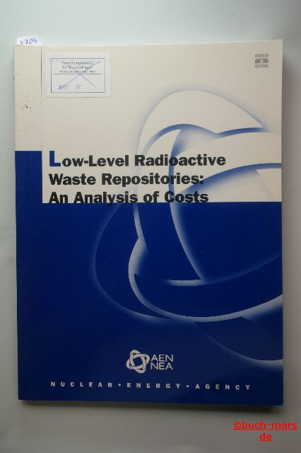OECD Documents: Low-Level Radioactive Waste Repositories- An Analysis of Costs.