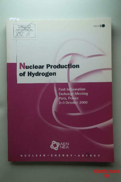 OECD Documents: Nuclear Production of Hydrogen. First Information Exchange Meeting Paris, France 2 - 3 October 2000.