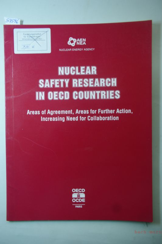 OECD Documents: Nuclear Safety Research in OECD Countries. Areas of Agreement, Areas for Further Action, Increasing Need for Collaboration.