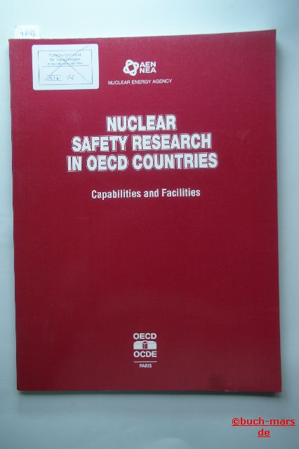 OECD Documents: Nuclear Safety Research in OECD Countries. Capabilities and Facilities.