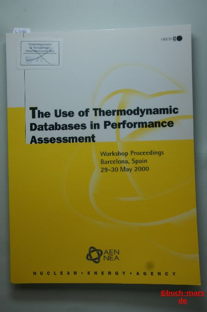 OECD Documents: The Use of Thermodynamic Databases in Performance Assessment. Workshop Proceedings Barcelona, Spain 29-30 May 2000.