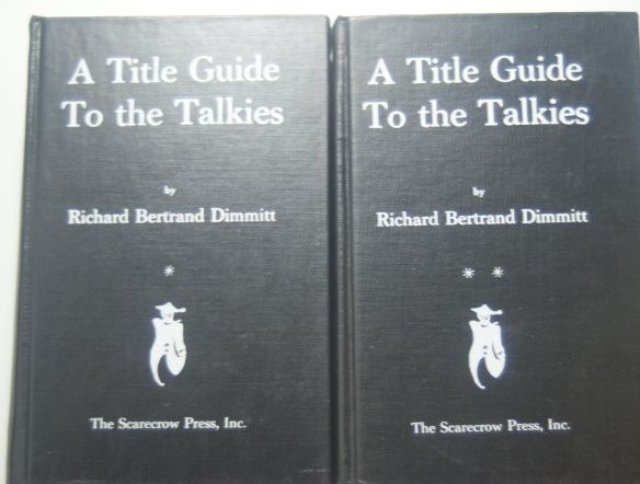 Richard Bertrand Dimmitt: A title guide to the talkies from October 1927- December 1963. Volume I und II