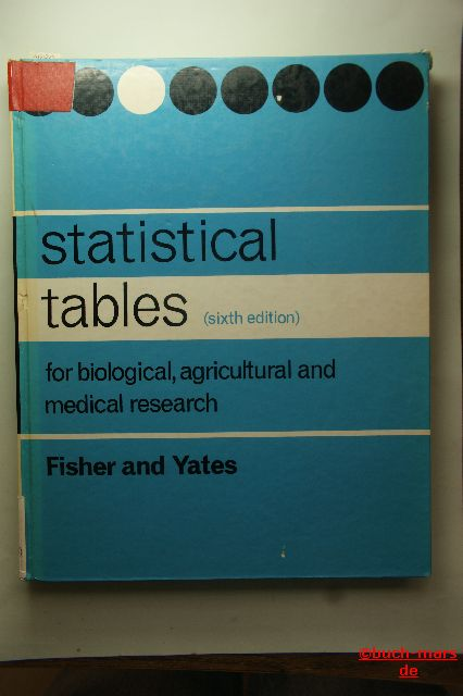 Sir Ronald A. Fisher, Frank Yates: Statistical Tables for biological, agricultural and medical research