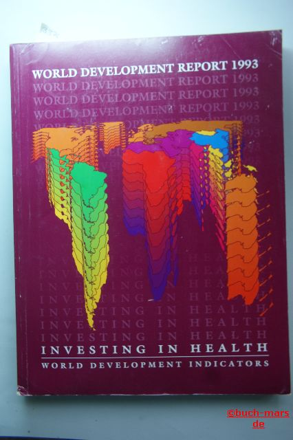The World Bank (Ed.): World Development Report 1993. World Development Indicators. Investing in Health.