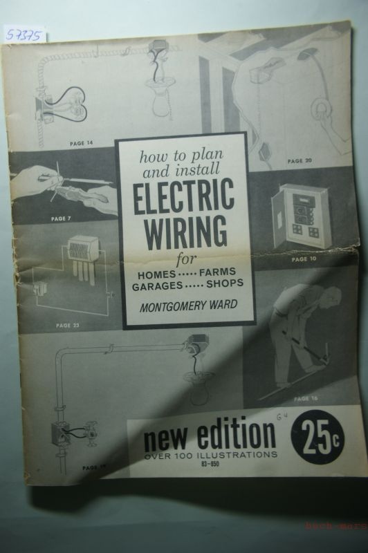 Ward, Montgomery: How to plan and Install Electric Wiring for Homes, Farms, Garages, Shops