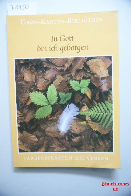 Ludwig, Gerda [Hrsg.]: In Gott bin ich geborgen : 18 Farbpostkt. mit Versen,hrsg. von Gerda Ludwig
