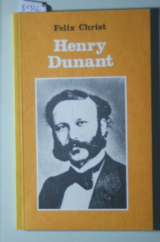 Christ, Felix: Henri Dunant
