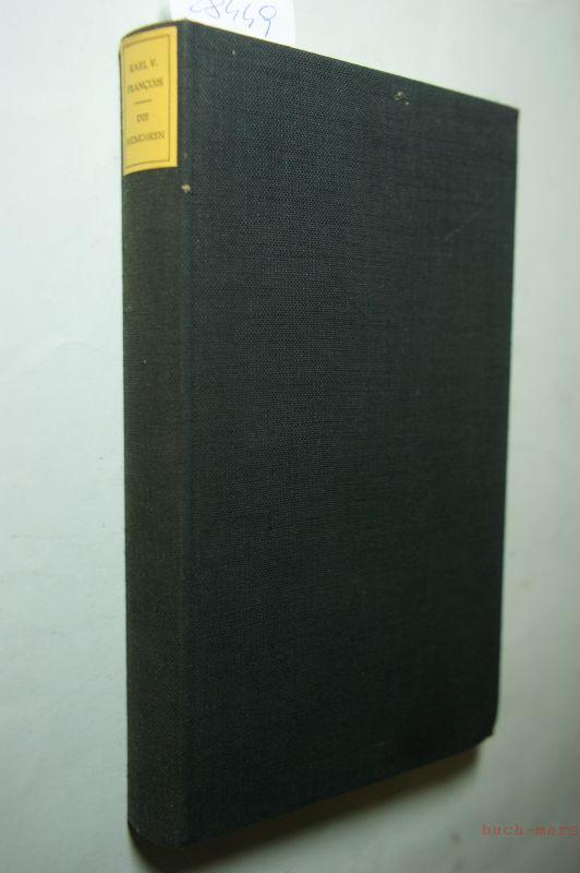 Francois, Karl von: Lebensläufe - Biographien, Erinnerungen, Briefe - Band 3: Die Memoiren des Karl von Francois aus der Zeit der Befreiungskriege (1808-1814);