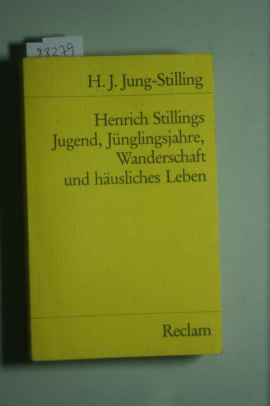 Johann, Heinrich Jung-Stilling: Henrich Stillings Jugend, Jünglingsjahre, Wanderschaft und häusliches Leben