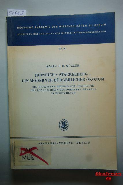 Müller, Klaus O. W.: Heinrich v. Stackelberg - ein moderner bürgerlicher Ökonom. Ein kritischer Beitrag zur Geschichte des bürgerlichen ökonomischen Denkens in Deutschland.