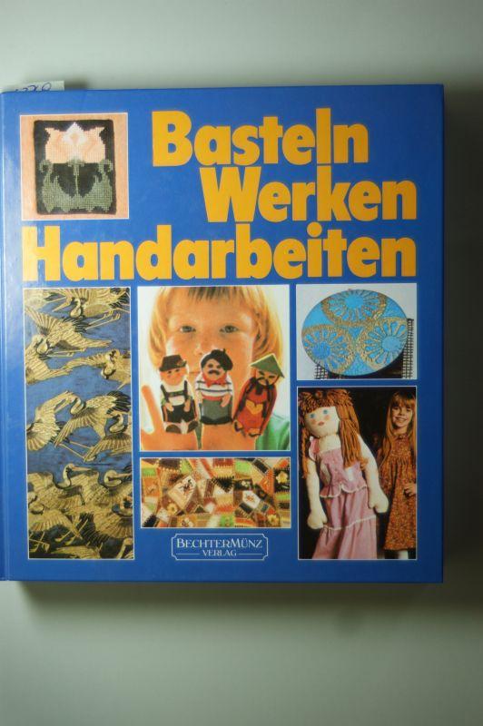 Brakemeier, Anne: Basteln Werken Handarbeiten,