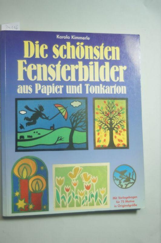Kimmerle, Karola: Die schönsten Fensterbilder aus Papier und Tonkarton mit Vorlagebogen für 75 Motive in Orignalgröße