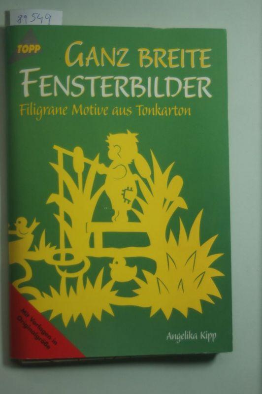 Kipp, Angelika: Ganz breite Fensterbilder: Filigrane Motive aus Tonkarton