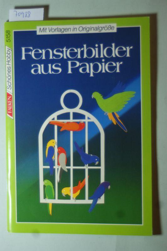 Rüscher, Eva: Fensterbilder aus Papier. ( Schönes Hobby).
