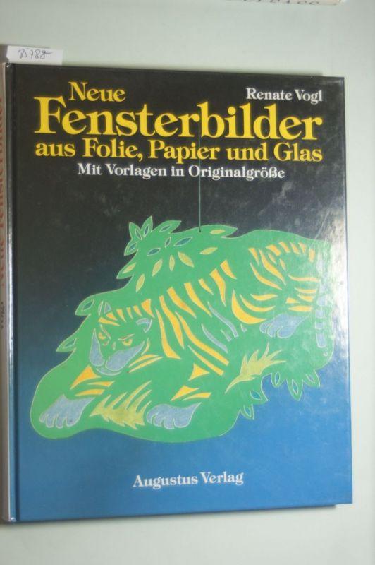 Vogl, Renate: Neue Fensterbilder. Aus Folie, Papier und Glas. Mit Vorlagen in Originalgrösse