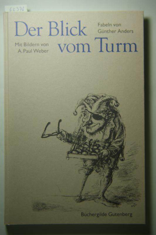 Anders, Günther: Der Blick vom Turm. Fabeln von Günther Anders. Mit 12 Abb. nach Lithographien von A. Paul Weber.