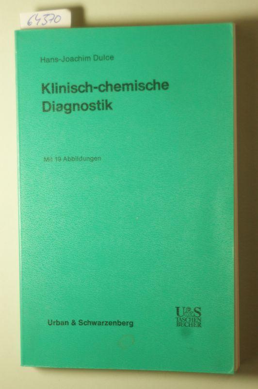 Dulce, Hans-Joachim: Klinisch-chemische Diagnostik : Eine Anleitung f. Studenten, techn. Assistentinnen u. Arzte.