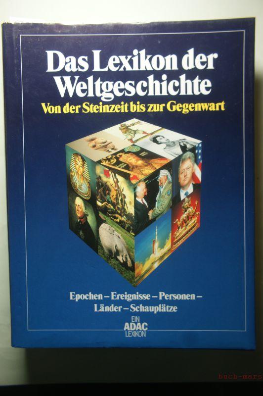 Hrsg. Lexikon-Institut Bertelsmann: Das Lexikon der Weltgeschichte. Von der Steinzeit bis zur Gegenwart.
