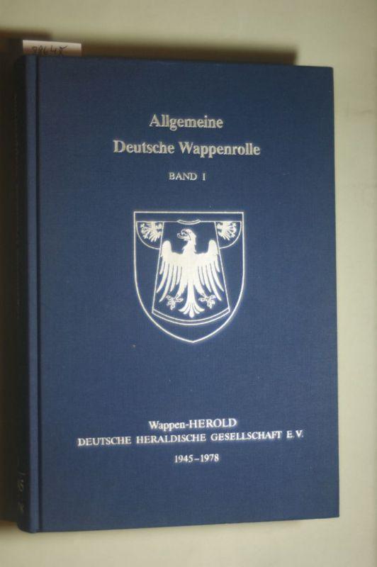 , Wappen-Herold: Allgemeine Deutsche Wappenrolle. Band 1 (1945 - 1978) geführt und herausgegeben vom Wappen-Herold