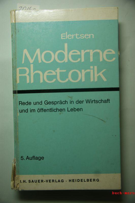 Elertsen, Heinz: Moderne Rhetorik : Rede und Gespräch in der Wirtschaft und im öffentlichen Leben.
