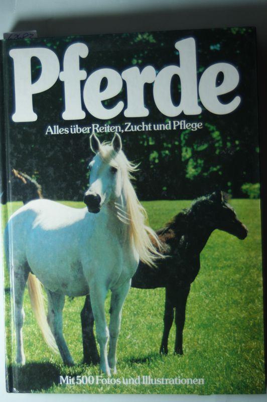 Skelton, Betty: Pferde - Alles über Reiten, Zucht und Pflege - Die wichtigsten Rassen - mit 500 Fotos und Illustrationen