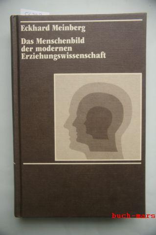 Meinberg, Eckhard: Das Menschenbild der modernen Erziehungswissenschaft